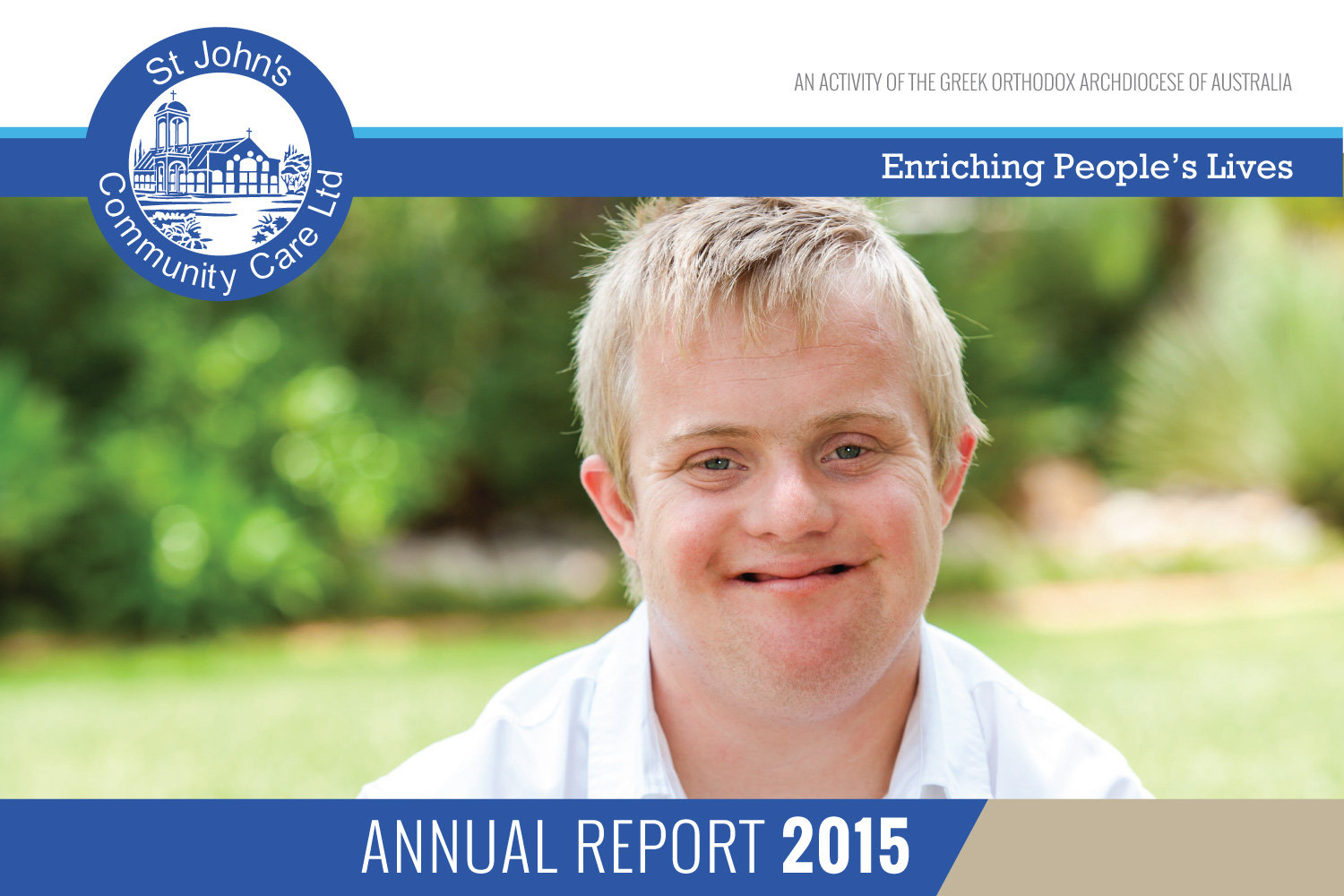 Front cover of the St John's Community Care Annual Report 2015 featuring photo of a young, blonde man with Down syndrome, in a white shirt, smiling at the camera.