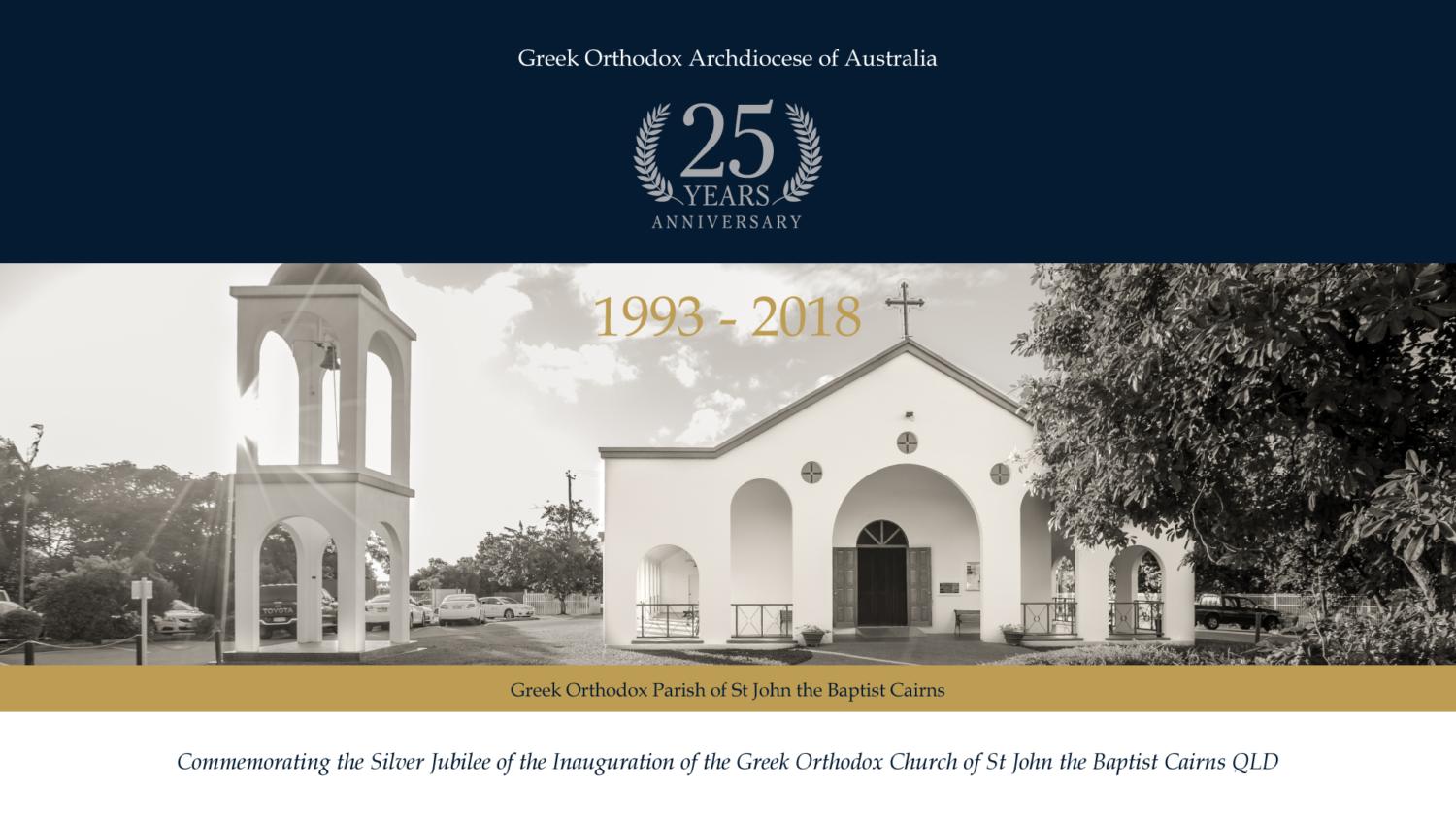 25 Year Anniversary of the Inauguration of the Greek Orthodox Church of St John the Baptist Cairns